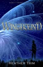 Wingbound ebook by Heather Trim