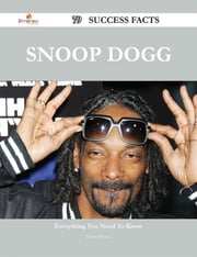 Snoop Dogg 79 Success Facts - Everything you need to know about Snoop Dogg ebook by Dawn Santos