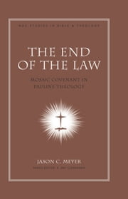 The End of the Law ebook by Jason C. Meyer