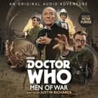 Doctor Who: Men of War - 1st Doctor Audio Original audiobook by Justin Richards