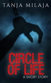 Circle of Life ebook by Tanja Milaja