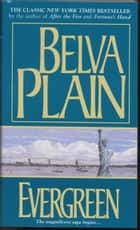 Evergreen - A Novel ebook by Belva Plain