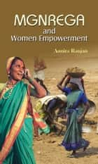 MGNREGA and Women Empowerment ebook by Annita Ranjan