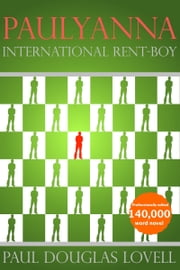 Paulyanna: International Rent-boy ebook by Paul Douglas Lovell