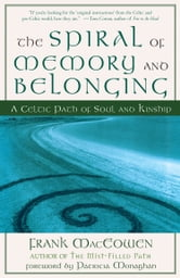 The Spiral of Memory and Belonging ebook by Frank MacEowen