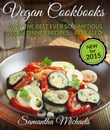 Vegan Cookbooks: 70 Of The Best Ever Scrumptious Vegan Dinner Recipes Revealed!