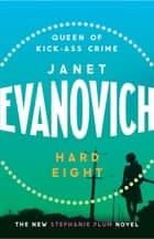 Hard Eight - A fresh and witty crime adventure ebook by Janet Evanovich
