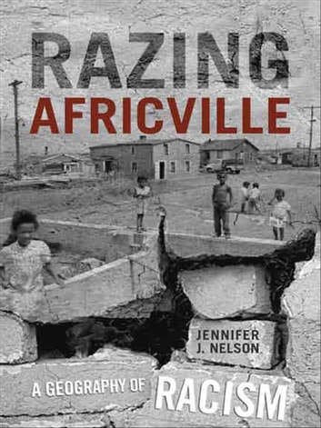Razing Africville - A Geography of Racism ebook by Jennifer Nelson