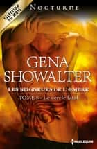Le cercle fatal ebook by Gena Showalter