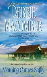 Morning Comes Softly ebook by Debbie Macomber