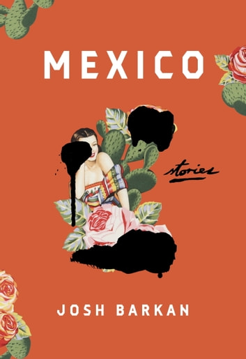 Mexico - Stories ebook by Josh Barkan