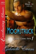 Moonstruck ebook by Gabrielle Evans