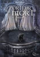 Le Porteur de Mort - Tome 2 - Tenshin ebook by Angel Arekin