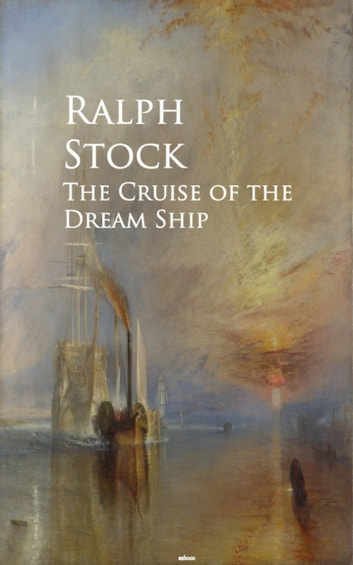 The Cruise of the Dream Ship eBook by Ralph Stock
