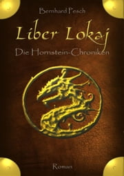 Liber Lokaj - Die Hornstein-Chroniken ebook by Bernhard Pesch