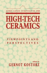 High-Tech Ceramics: Viewpoints and Perspectives ebook by Kostorz, Gernot