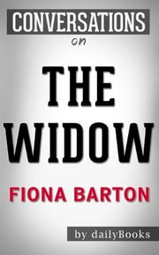 The Widow: A Novel By Fiona Barton | Conversation Starters ebook by dailyBooks