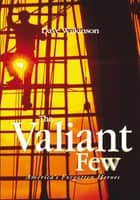The Valiant Few ebook by Dave Wilkinson