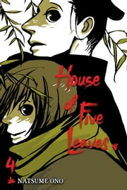 House of Five Leaves, Vol. 4 ebook by Kobo.Web.Store.Products.Fields.ContributorFieldViewModel