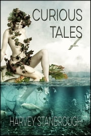 Curious Tales ebook by Harvey Stanbrough