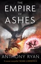 The Empire of Ashes - Book Three of Draconis Memoria ebook by Anthony Ryan