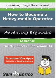How to Become a Heavy-media Operator - How to Become a Heavy-media Operator ebook by Janita Duckett