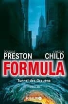 Formula - Tunnel des Grauens Thriller eBook by Douglas Preston, Lincoln Child, Klaus Fröba