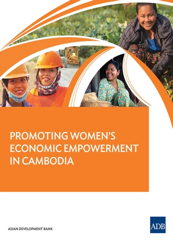 Promoting Women's Economic Empowerment in Cambodia ebook by Asian Development Bank