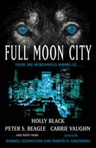Full Moon City ebook by Darrell Schweitzer, Martin Harry Greenberg