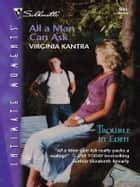 All a Man Can Ask ebook by Virginia Kantra