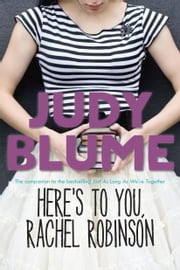 Here's to You, Rachel Robinson ebook by Judy Blume