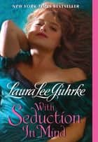 With Seduction in Mind ebook by Laura Lee Guhrke