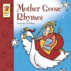 Mother Goose Rhymes ebook by Catherine McCafferty