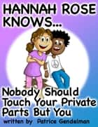 Nobody Should Touch Your Private Parts But You ebook by patrice Gendelman