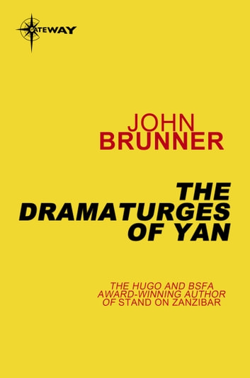The Dramaturges of Yan ebook by John Brunner
