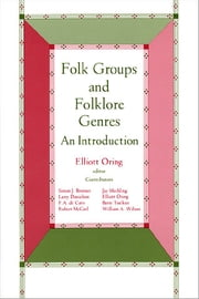 Folk Groups And Folklore Genres - An Introduction ebook by Elliott Oring