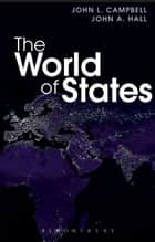 The World of States ebook by John L. Campbell, John A. Hall