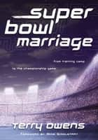 Super Bowl Marriage - From Training Camp to the Championship Game ebook by