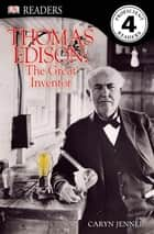 Thomas Edison - The Great Inventor ebook by Caryn Jenner, DK