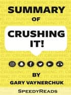 Summary of Crushing It By Gary Vaynerchuk ebook by SpeedyReads