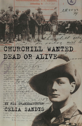 Churchill Wanted Dead or Alive ebook by Celia Sandys