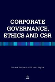 Corporate Governance Ethics and CSR ebook by Justine Simpson,John R Taylor