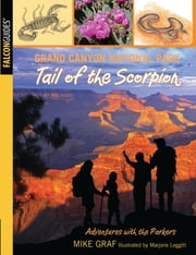 Grand Canyon National Park: Tail of the Scorpion ebook by Mike Graf,Marjorie Leggitt