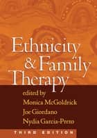 Ethnicity and Family Therapy, Third Edition ebook by Joe Giordano, MSW, Monica McGoldrick,...