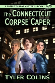 The Connecticut Corpse Caper ebook by Tyler Colins
