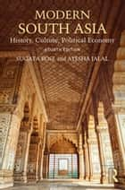 Modern South Asia - History, Culture, Political Economy ebook by Sugata Bose, Ayesha Jalal