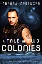A Tale of Two Colonies ebook by