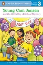 Young Cam Jansen and the 100th Day of School Mystery ebook by David A. Adler, Susanna Natti, Audra Pagano