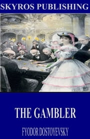 The Gambler ebook by Fyodor Dostoyevsky,C.J. Hogarth