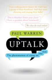 Uptalk - The Phenomenon of Rising Intonation ebook by Paul Warren